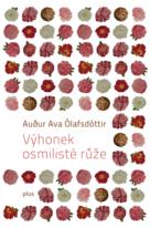 Audur Ava Ólafsdóttir – Výhonek osmilisté růže