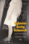 Kateřina Tučková - Vyhnání Gerty Schnirch