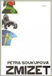Petra Soukupová - Zmizet